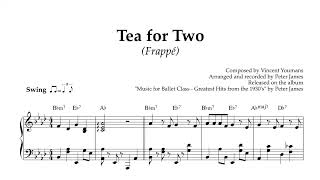 Tea for Two | Piano version for ballet class | Jazz Songs for Ballet Class | Ballet Class Scores