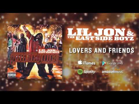Lil Jon & The East Side Boyz  Lovers And Friends