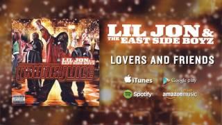 Lil Jon & The East Side Boyz - Lovers And Friends
