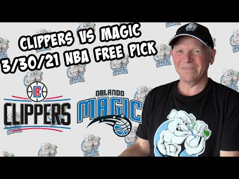 Los Angeles Clippers vs Orlando Magic 3/30/21 Free NBA Pick and Prediction NBA Betting Tips