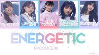 PRODUCE48 (프로듀스48) -  'Energetic 에너제틱'  [HAN|ROM|ENG] Color Coded Lyrics