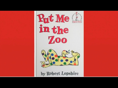 A Read Aloud Of Put Me In The Zoo By Robert Lopshire Youtube