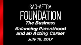 The Business: Balancing Parenthood and an Acting Career