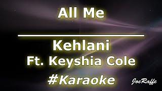 Kehlani - All Me Ft. Keyshia Cole (Karaoke)