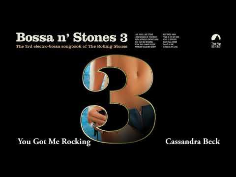 You Got Me Rocking - Cassandra Beck (Bossa n´ Stones 3) Mp3