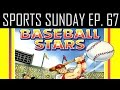 Baseball Stars #37 - Old Man Thomas - SPORTS SUNDAY - Ep. 67
