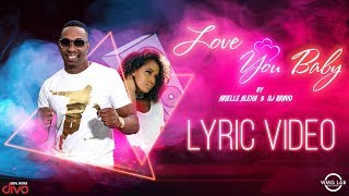Love You Baby - Official Lyric Video by DJ Bravo & Arielle Alexa
