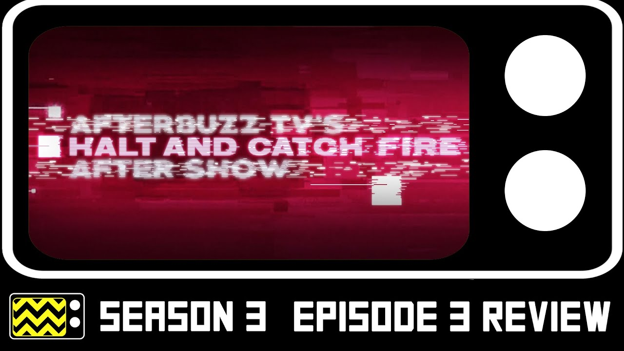 Halt Catch Fire Season 3 Episode 3 Review After Show