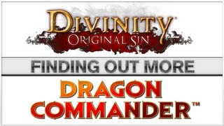 Finding out more about Divinity - Original Sin & Divinity - Dragon Commander