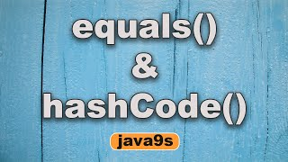 Overriding Equals And Hashcode In Java   Part 2 | Impact On Collections  Performance | Java9s