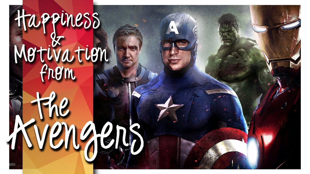 The Avengers ► Happiness & Motivation