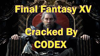 Final Fantasy XV-CODEX [Tested & Played]