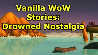 Vanilla WoW Stories: Drowned Nostalgia (Tanaris and Shimmering Flats)