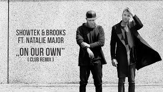 Showtek & Brooks - On Our Own ft. Natalie Major (CLUB REMIX)