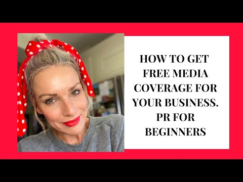 HOW TO GET FREE MEDIA COVERAGE FOR YOUR BUSINESS. PR FOR BEGINNERS.
