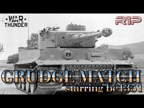 GRUDGE MATCH with bc1351 - War Thunder