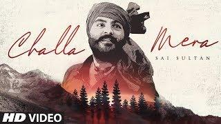 New Punjabi Song 2019 | Sai Sultan: Challa Mera (Full Song) KV Singh | Latest Punjabi Songs 2019