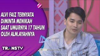 BROWNIS -Alvin Faiz Diminta Menikah Saat Umurnya 17 Tahun Oleh Alm. Ayahnya (1/8/19) Part 3