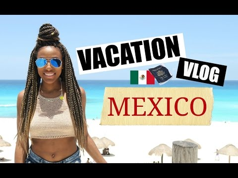 VACATION VLOG: MEXICO, CANCUN