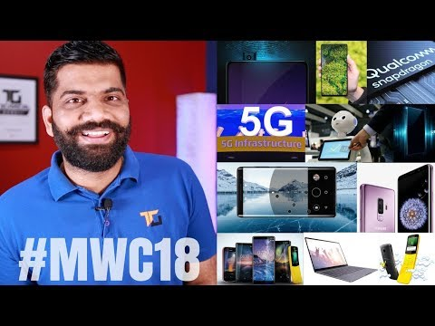 MWC 2018 Recap - All Major Announcements (S9, 5Z, XZ2, Nokia, 5G, more)