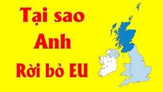 90% chưa hiểu Tại sao Anh lại rời EU ?