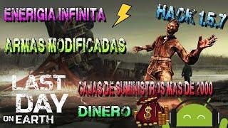 LAST DAY ON EARTH 1.6.2 MAS DE 2500 CAJAS,HACK,DINERO,ARMAS,CAJA COLOR,SUMINITROS,ENERIGIA,INFINITA
