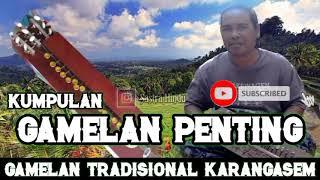 Download KUMPULAN GAMELAN PENTING/Gamelan Tradisional Khas Karangasem