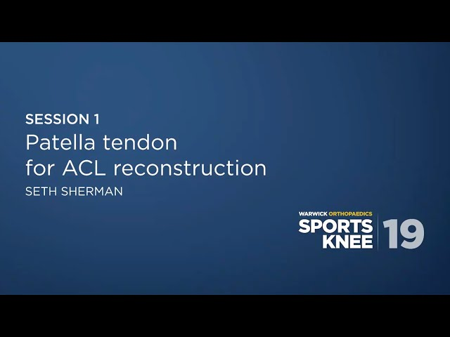 Patella Tendon for ACL Reconstruction