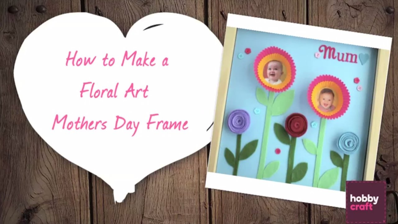 How to Make a Floral Art Mother\'s Day Frame | Hobbycraft - YouTube