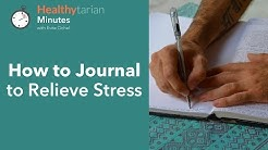 Stress Reducing Benefits of Journalling & How to Journal (Healthytarian Minutes ep. 5)