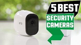 ✅  Best Security Camera 2019 * Top 5 Security Cameras
