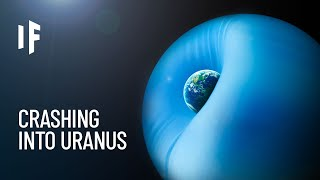 What If Uranus Collided With Earth?