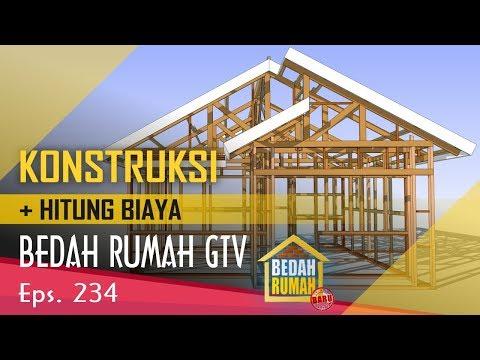 KONSTRUKSI Desain BEDAH RUMAH GTV EPS 234 + Hitung BIAYA.??