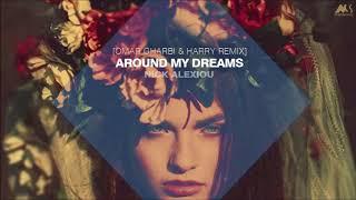 Gambar cover Nick Alexiou - Around my Dreams [Omar Gharbi & Harry Remix]