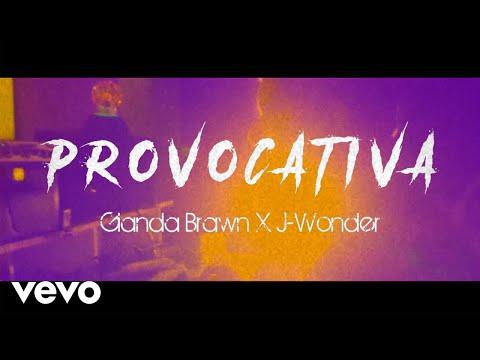 Gianda Brawn - Provocativa Ft. J-Wonder