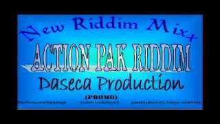 Action Pak Riddim MIX[April 2012] - Daseca Production