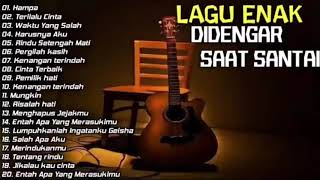 AKUSTIK LAGU INDONESIA || ENAK DI DENGAR PAS LAGI MAU TIDUR