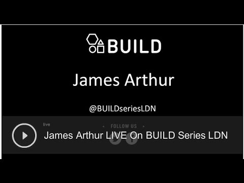 James Arthur - AOL Build Series LDN - 31/10/16
