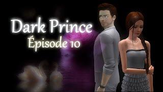 Dark Prince Episode 10 Saison 1 (série sims 3 français)