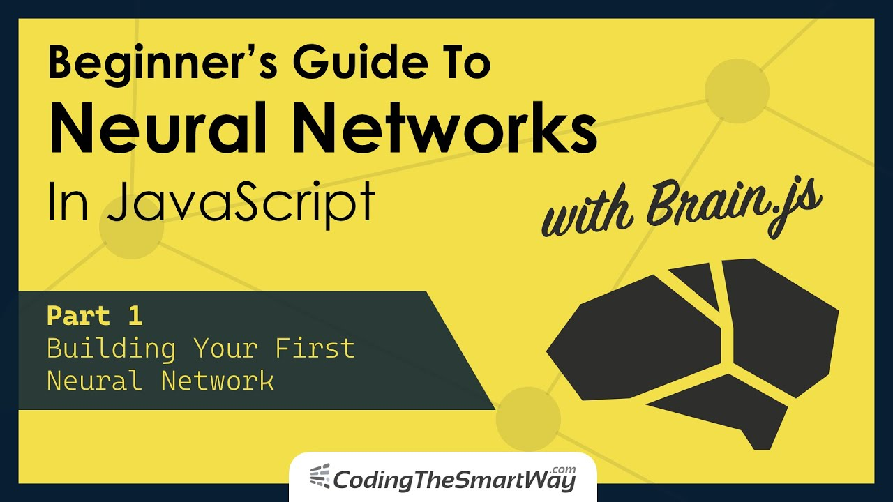 Beginner's Guide To Neural Networks In JavaScript | Part 1