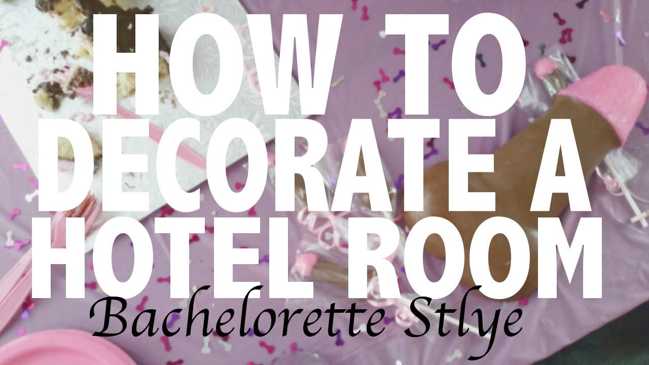 BACHELORETTE PARTY - HOW TO DECORATE THE HOTEL ROOM - YouTube