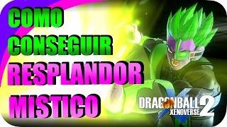 COMO CONSEGUIR EL RESPLANDOR MISTICO EN DRAGON BALL XENOVERSE 2 / SHOLO GAMER23