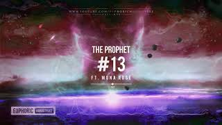 The Prophet ft. Mona Rose - #13 [HQ Edit]