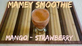 Mamey Smoothie with Strawberry & Mango - Vegan!!