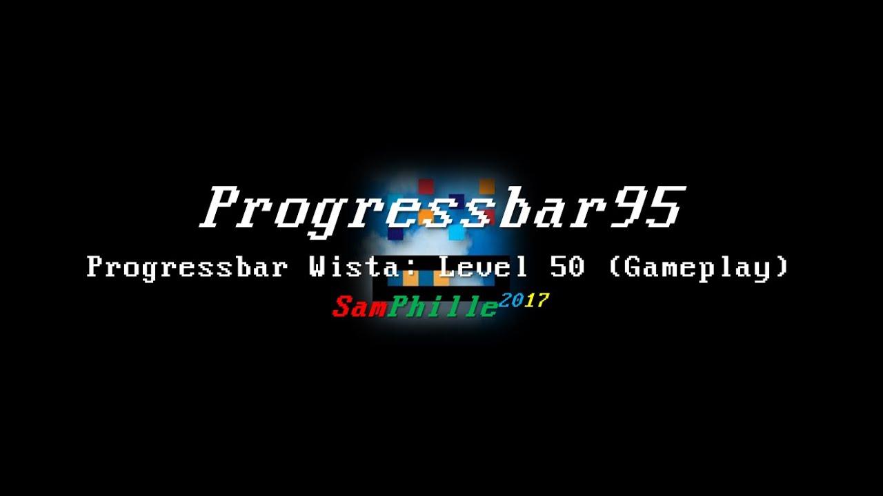 Progressbar95 - Progressbar Wista: Level 50 (Gameplay)