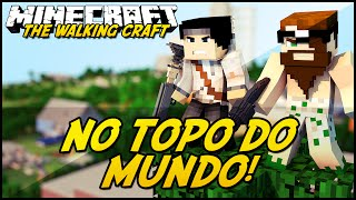 Minecraft: The Walking Craft - TOPO DO MUNDO! #1