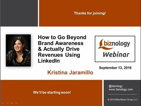 How to Go Beyond Brand Awareness and Actually Drive Revenues Using LinkedIn