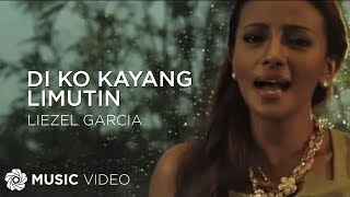 LIEZEL GARCIA - Di Ko Kayang Limutin (Official Music Video)
