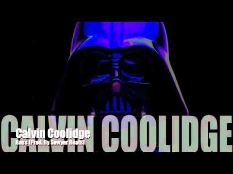 Calvin Coolidge - Bass (Full Version Prod. By Sawyer Beats) New Mixtape