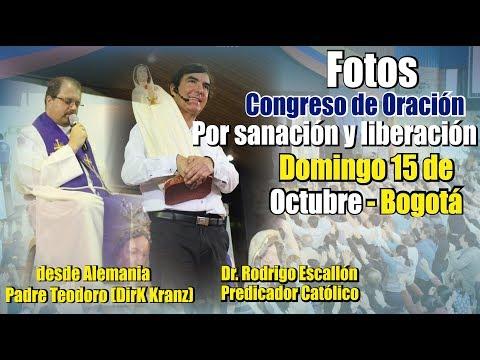 Fotos congreso de oración 15 de octubre 2017 Padre Teodoro - Dr. Rodrigo Escallón